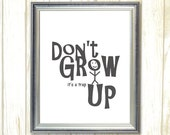 Don't Grow Up it's a trap, Printable wall art, Playroom Wall Art, Kids Room Decor, Digital Instant Download, Printable Playroom print