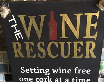 """The Wine Rescuer 7"""" Hand Painted Wall Sign"""