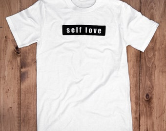 Self Love  Tee-100% Organic Cotton