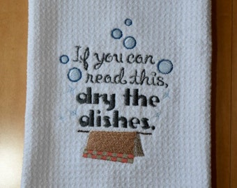 If You Can Read This Dry The Dishes Embroidered Microfiber Towel