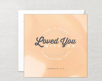 I have loved you with an everlasting love Card Free Delivery!