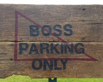 Boss Parking Only Sign