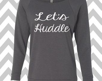 Let's Huddle Sweatshirt Oversized 3/4 Sleeve Sweatshirt Funny Football Sweatshirt Football Season Shirt Football Lover Fall Sweater