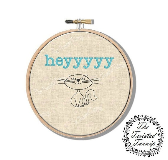 Machine Embroidery Design Funny Cat Heyyy Wall Art Original Digital File Instant Download 4x4 Hoop Finished Design Fits 6 Inch Round Frame