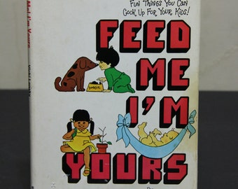 Feed Me I'm Yours - Vicki Lansky, Cookbook, Cooking for Children, Baby Food Cookbook