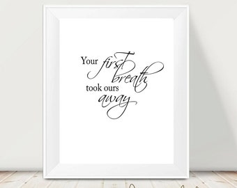 Printable art lettering - your first breath -  digital prints - nursery printable - instant download - modern print - wall prints baby