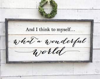 and I think to myself what a wonderful world, vintage wood sign