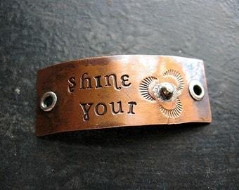 Shine Your Light - Stamped Antiqued Copper Bracelet Plaque