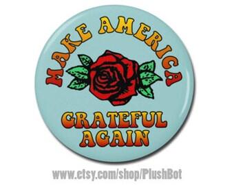 """Make America Grateful Again Button 1.25"""" or 2.25"""" Pinback Pin Button Badge President Campaign Anti Trump Pro Hillary Clinton"""