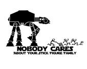 Nobody cares AtAt, stick family, starwars, decal, vinyl