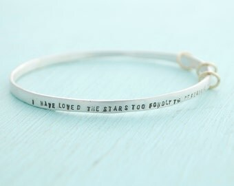 "Wanderlust bangle ""I have loved the stars too fondly"" eco-friendly silver. Handcrafted by Chocolate and Steel"