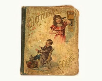 Antique Chatterwell Stories Childrens Book, McLoughlin Bros NY, Vintage Victorian HC Illustrated Storybook, Cottage Chic Home Library Decor