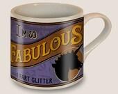 Im So Fabulous Mug by Trixie & Milo