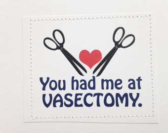 Funny lovey card. You had me at vasectomy.