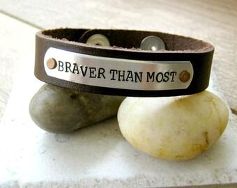 Braver Than Most Leather Cuff Bracelet, power phrase bracelet, courageous, brave, men's bracelet, men's jewelry, choose wording and metal