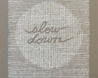 Slow Down screen print
