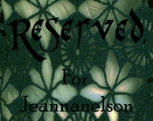 Reserved listing for Jeannanelson