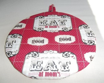 Eat at Mom's, Quilted Pot Holders, Hot Pads, Potholders, Trivet, Round Cotton, Double Insulated, Handmade, 9 Inches, Gift for Mom