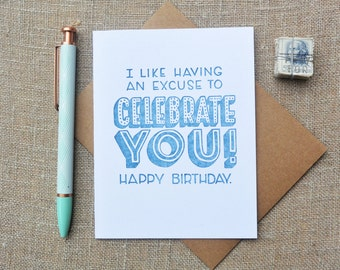 Letterpress Greeting Card - Birthday Card - Excuse to Celebrate You - WTH-114