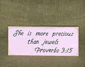 Home Decor, Wood Sign, Shabby Country Cottage Chic, Scripture Quote, Bible Verse Proverbs 3.15, More Precious, Christian Religious Plaque
