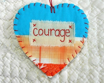 Wordz From the Heart Snippet Ornament - COURAGE - Stitched From Recycled Vintage Quilt Piece