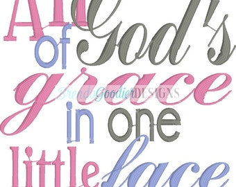 Machine Embroidery/Embroidery Design/All of Gods Grace in One Little Face Embroidery Design/INSTANT DOWNLOAD/4x4/5x7/DIigital File