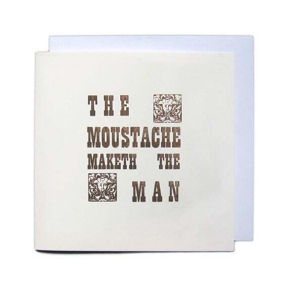 Letterpress Typeset Greetings Card - The Moustache Maketh The Man