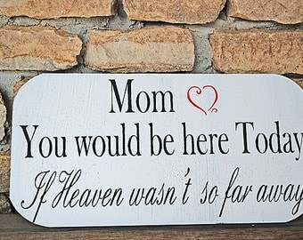 Memorial signs ... We know you would be here today... Wedding Sign Memorial 15x7