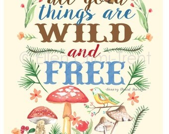 All good things are wild and free- wall decor- Thoreau quote
