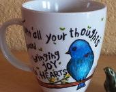 "Handpainted mug, personalized mug,  Baha'i  Quotation coffee mug ""Turn all your thoughts toward bringing joy to hearts"""