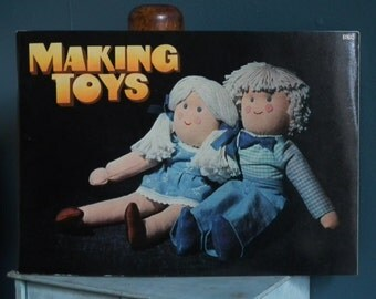 Making Toys 1975 vintage 1970s craft book - textiles and wood - rag dolls teddy bear wooden floor toys trucks - Bloomfield and Stephenson