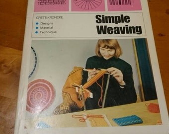 Simple Weaving 1970s Vintage How To Book Learn to Weave Techniques and Patterns