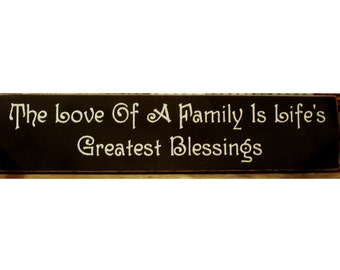The love of a family is life's greatest blessing sign