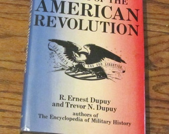 An Outline History of the American Revolution  Vintage Book by R. Ernest Dupuy and Trevor N. Dupuy 1975