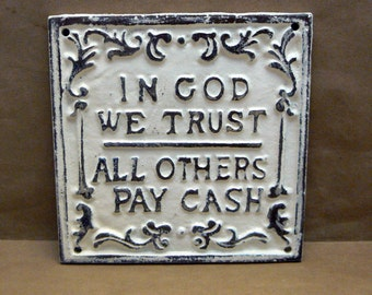 In God We Trust All Others Pay Cash Cast Iron Painted Off White Cream Ecru Wall Decor Sign Shabby Style Chic Plaque