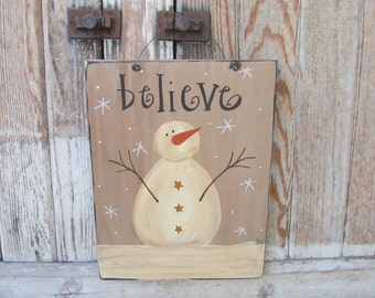 Primitive Believe Snowman Hand Painted Winter Sign GCC6377