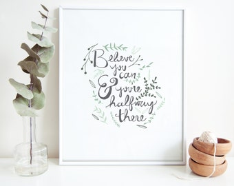 Believe You Can & You're Halfway There [Instant Download]
