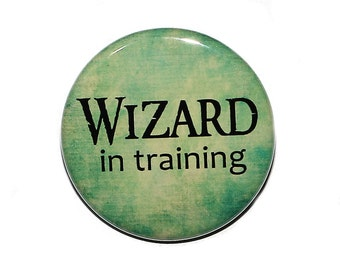 Wizard In Training - Pinback Button Badge 1 1/2 inch 1.5 - Magnet Keychain or Flatback