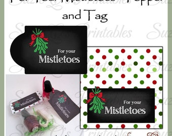 For Your Mistletoes topper and tag set - Digital Printable - Immediate Download