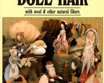Doll Hair Made from Wool and Other Natural Fiber Directions Learn How to Make Style Realistic Hair Beard Mustaches Craft Pattern Leaflet 886