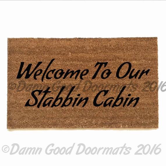 Welcome to our stabbin cabin doormat funny rude mature - Offensive doormats ...