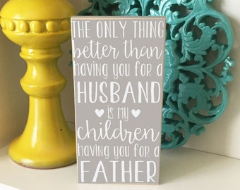 Father Sign- Father's Day Gift, Husband Gift, Dad Gift, Father Gift, Daddy Gift, Dad Quote, Father Quote, Father's Day Sign, Father Sign