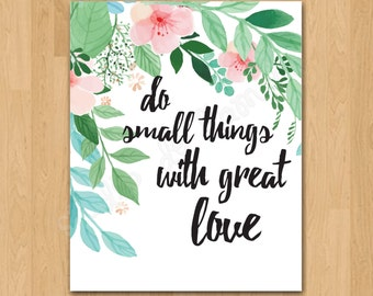 """Wall Art Printable """"Do Small Things With Great Love"""" 8x10 Print"""