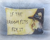 If the broom Fits | Halloween Pillow | Witch Decor | Halloween Witch | Halloween Decor
