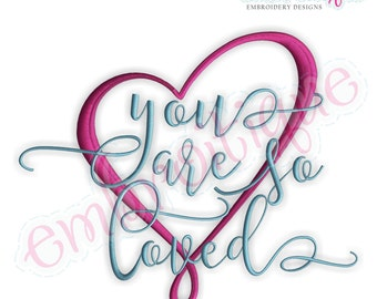 You Are So Loved Calligraphy - Instant Download -Digital Machine Embroidery Design