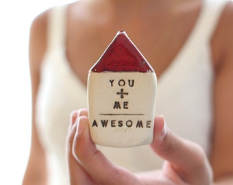 You Plus Me equals Awesome Miniature house  Gift for her Gift for him Best friend gift Sentimental gifts