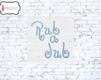 Bath time embroidery design. Rub a dub text embroidery. Great fun bath embroidery. Bath machine embroidery for big and little kids.