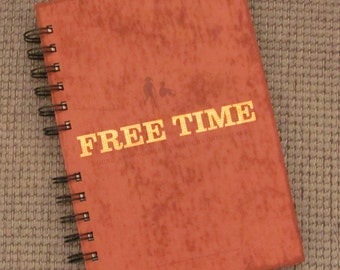 Free Time Notebook Journal Upcycled Book