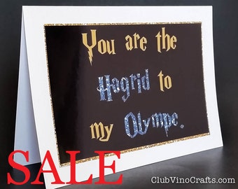 SALE Harry Potter Greeting Card - You are the Hagrid to my Olympe.