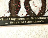 What Happens at Grandma's Stays at Grandma's - Primitive Country Painted Wall Sign Sign, Rustic sign, Grandma Sign, Funny Grandma Sign